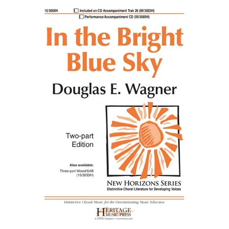 In The Bright Blue Sky Ed Octavo   2 Pt Piano   P A Cd   New Horizons   Douglas E Wagner   Sheet Music   153069H