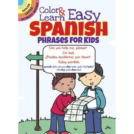 Color & Learn Easy Spanish Phrases for Kids (Childrens Spanish Books Kindle)