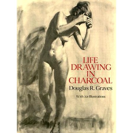 Drawing With Charcoal (Life Drawing in Charcoal )