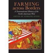 Farming across Borders : A Transnational History of the North American West