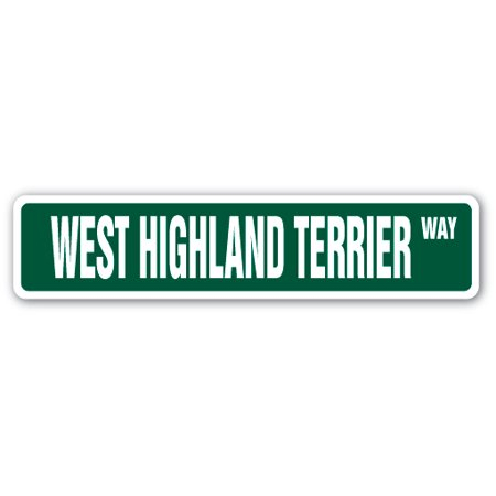 WEST HIGHLAND TERRIER Street Sign dog puppy breeder pet yard | Indoor/Outdoor |  24