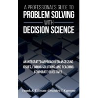 A Professional's Guide to Problem Solving with Decision Science (Hardcover)