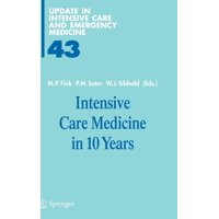 Update in Intensive Care and Emergency Medicine: Intensive Care Medicine in 10 Years (Series #43) (Hardcover)