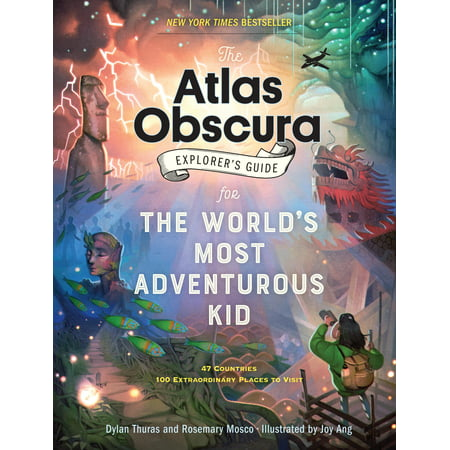 Atlas Obscura Explorer's Guide for the World's Most Adventurous Kid -