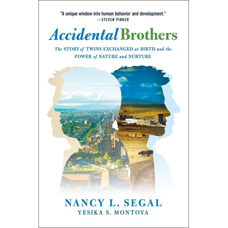 Accidental Brothers : The Story of Twins Exchanged at Birth and the Power of Nature and