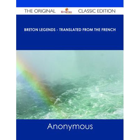 Breton Legends - Translated from the French - The Original Classic Edition -