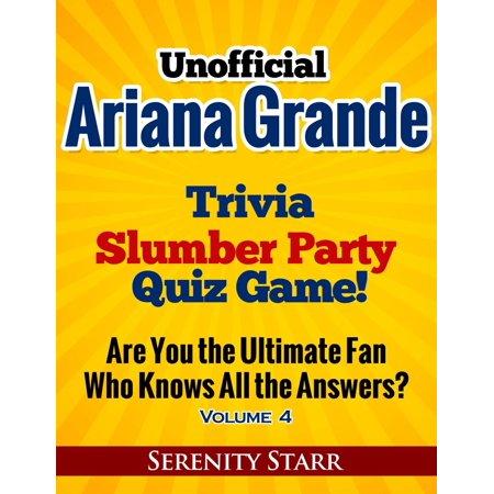 Unofficial Ariana Grande Trivia Slumber Party Quiz Game Volume 4 - eBook](Slumber Party Ideas)