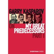 Garry Kasparov on My Great Predecessors, Part One (Paperback)