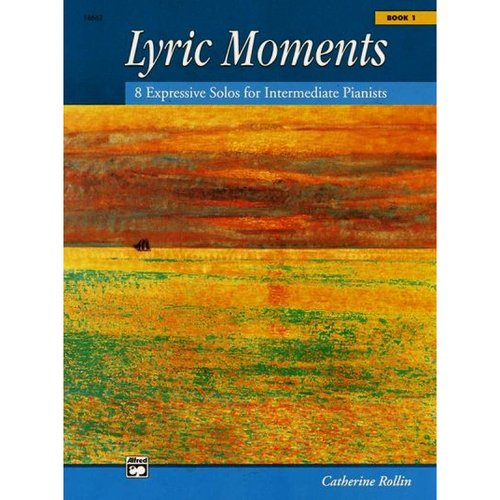 Lyric Moments Book 1: 8 Expressive Solos for Intermediate Pianists