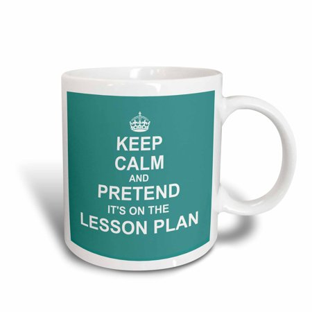 3dRose Turquoise Keep Calm and Pretend its on the Lesson Plan teacher humor, Ceramic Mug, 11-ounce (Believe Large Mug)