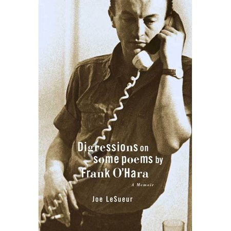 Digressions on Some Poems by Frank O'Hara : A