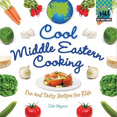 Cool Middle Eastern Cooking : Fun and Tasty Recipes for Kids