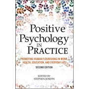 Positive Psychology in Practice: Promoting Human Flourishing in Work, Health, Education, and Everyday Life (Hardcover)