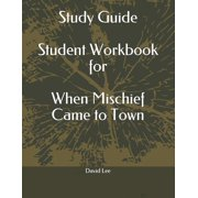 Study Guide Student Workbook for When Mischief Came to Town (Paperback)