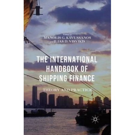 The International Handbook Of Shipping Finance  Theory And Practice