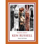 Talking about Ken Russell (Expanded Edition)