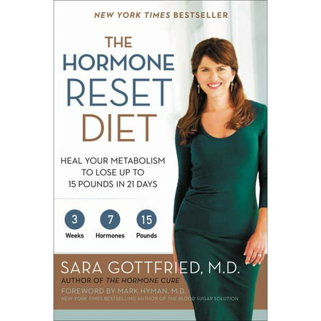 The Hormone Reset Diet : Heal Your Metabolism to Lose Up to 15 Pounds in 21 (The Best Way To Lose 10 Pounds)