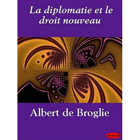 La diplomatie et le droit nouveau - eBook (La Femme Le Vide Est Ton Nouveau Prenom)