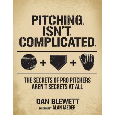 Pro Ice Pitchers Kit - Pitching. Isn't. Complicated. : The Secrets of Pro Pitchers Aren't Secrets at All