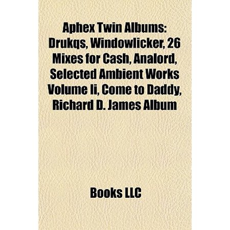 Aphex Twin Albums Drukqs Windowlicker 26 Mixes For Cash Analord
