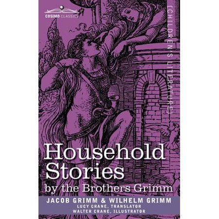 Household Stories by the Brothers Grimm (Grimm Brothers Stories)