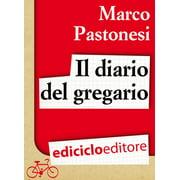 Il diario del gregario. Ovvero Scarponi, Bruseghin e Noè al Giro d'Italia - eBook