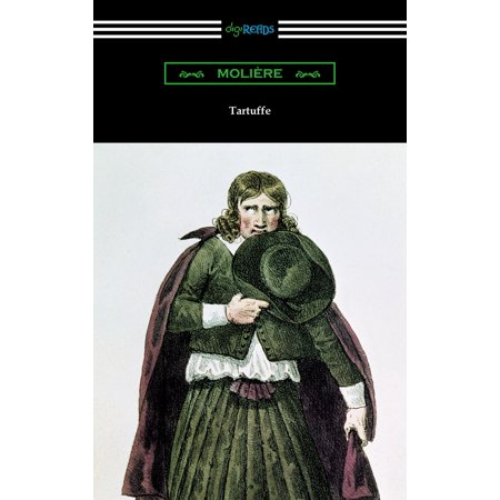 Tartuffe (Translated by Curtis Hidden Page with an Introduction by John E. Matzke) - - Curtis Richards Halloween Book
