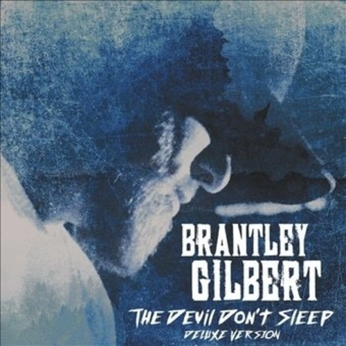 Brantley Gilbert - The Devil Don't Sleep (Deluxe Edition) (CD)