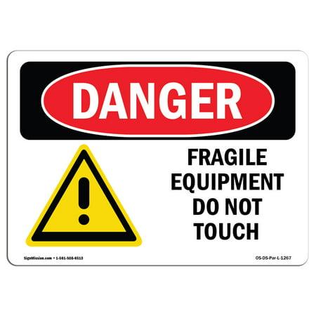 OSHA Danger Sign - Fragile Equipment Do Not Touch 5