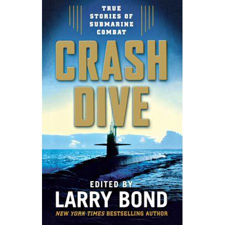 Crash Dive : True Stories of Submarine (Diving Submarine)