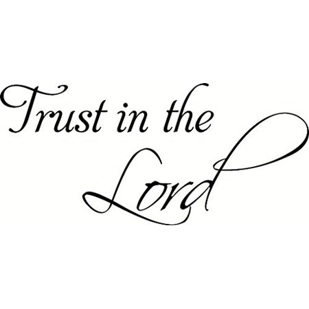 Trust in the Lord. Bible Verse Inspired Wall Decal, Our Inspirational Christian Scripture Wall Arts Are Made in the Usa.