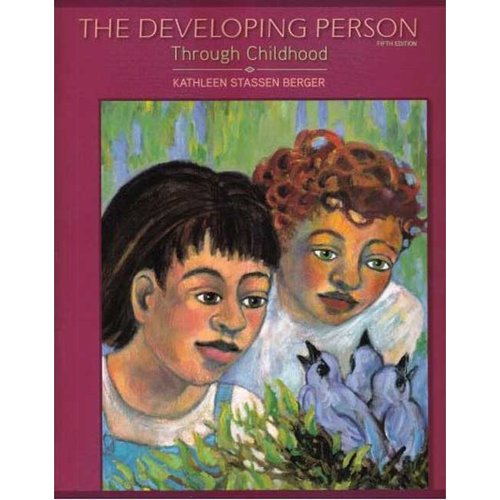 The Developing Person Through Childhood by Kathleen Stassen Berger