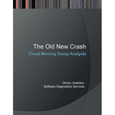 The Old New Crash : Cloud Memory Dump Analysis (Memory Dump Analysis)