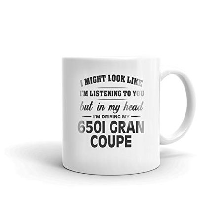 Coupe Coffee (I'm Driving My BMW 650I GRAN COUPE Coffee Tea Ceramic Mug Office Work Cup Gift 11 oz )