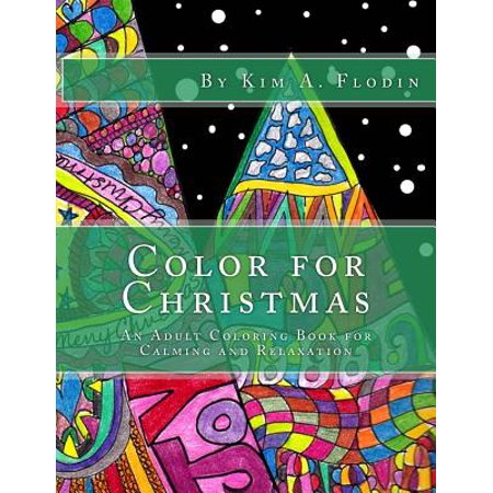 Color For Christmas An Adult Coloring Book