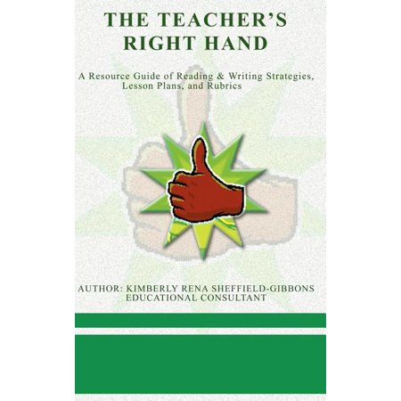 The Teacher's Right Hand : A Resource Guide of Reading & Writing Strategies, Lesson Plans, and Rubrics Guided Reading Lesson Plans