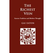 The Richest Vein : Eastern Tradition and Modern Thought