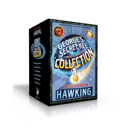 George's Secret Key Complete Hardcover Collection : George's Secret Key to the Universe; George's Cosmic Treasure Hunt; George and the Big Bang; George and the Unbreakable Code; George and the Blue Moon; George and the Ship of
