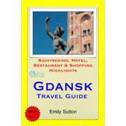 Gdansk, Poland Travel Guide - Sightseeing, Hotel, Restaurant & Shopping Highlights (Illustrated) - eBook