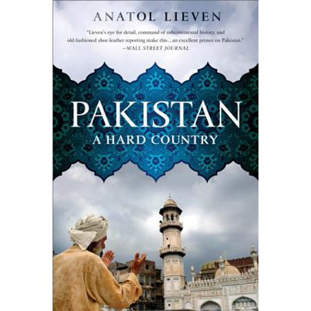Pakistan : A Hard Country (The New Pakistan)