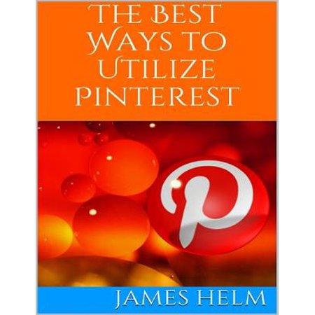 The Best Ways to Utilize Pinterest - eBook (Pinterest Best Halloween Crafts)
