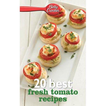 Betty Crocker 20 Best Fresh Tomato Recipes -