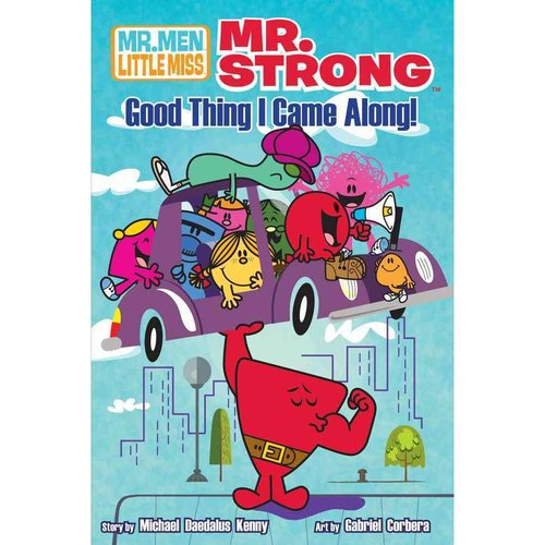 Mr. Strong: Good Thing I Came Along!