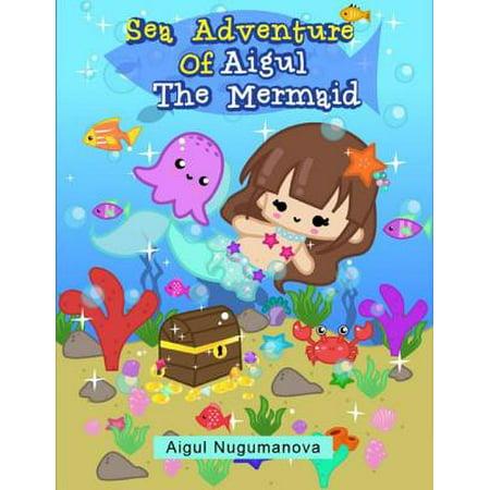 Sea Adventure of Aigul the Mermaid - eBook](Mermaid Of The Sea)