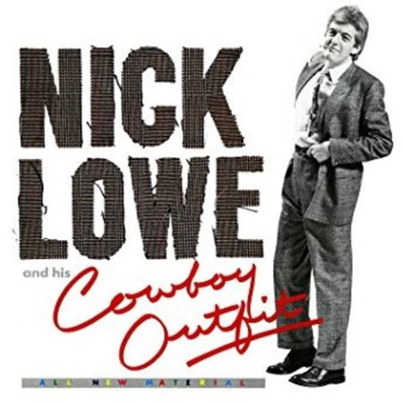 Nick Lowe And His Cowboy Outfit - Rock And Roll Outfits