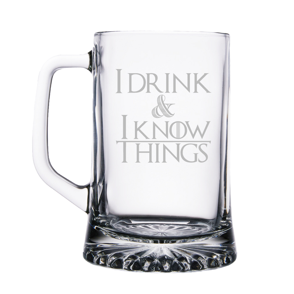 I Drink and I Know Things Engraved 15 oz Beer Mug by