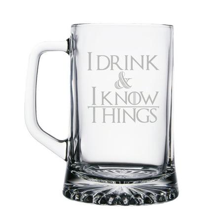 Beer Drinking Mug (I Drink and I Know Things Engraved 15 oz Beer Mug)