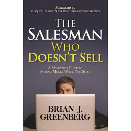 The Salesman Who Doesn't Sell : A Marketing Guide for Making Money While You (Sean Rowe The Salesman And The Shark)