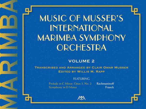 Music of Musser's International Marimba Symphony Orchestra by