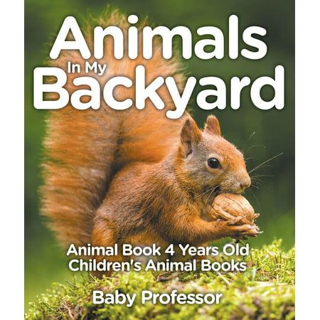 Old Barnyard (Animals In My Backyard - Animal Book 4 Years Old | Children's Animal Books -)